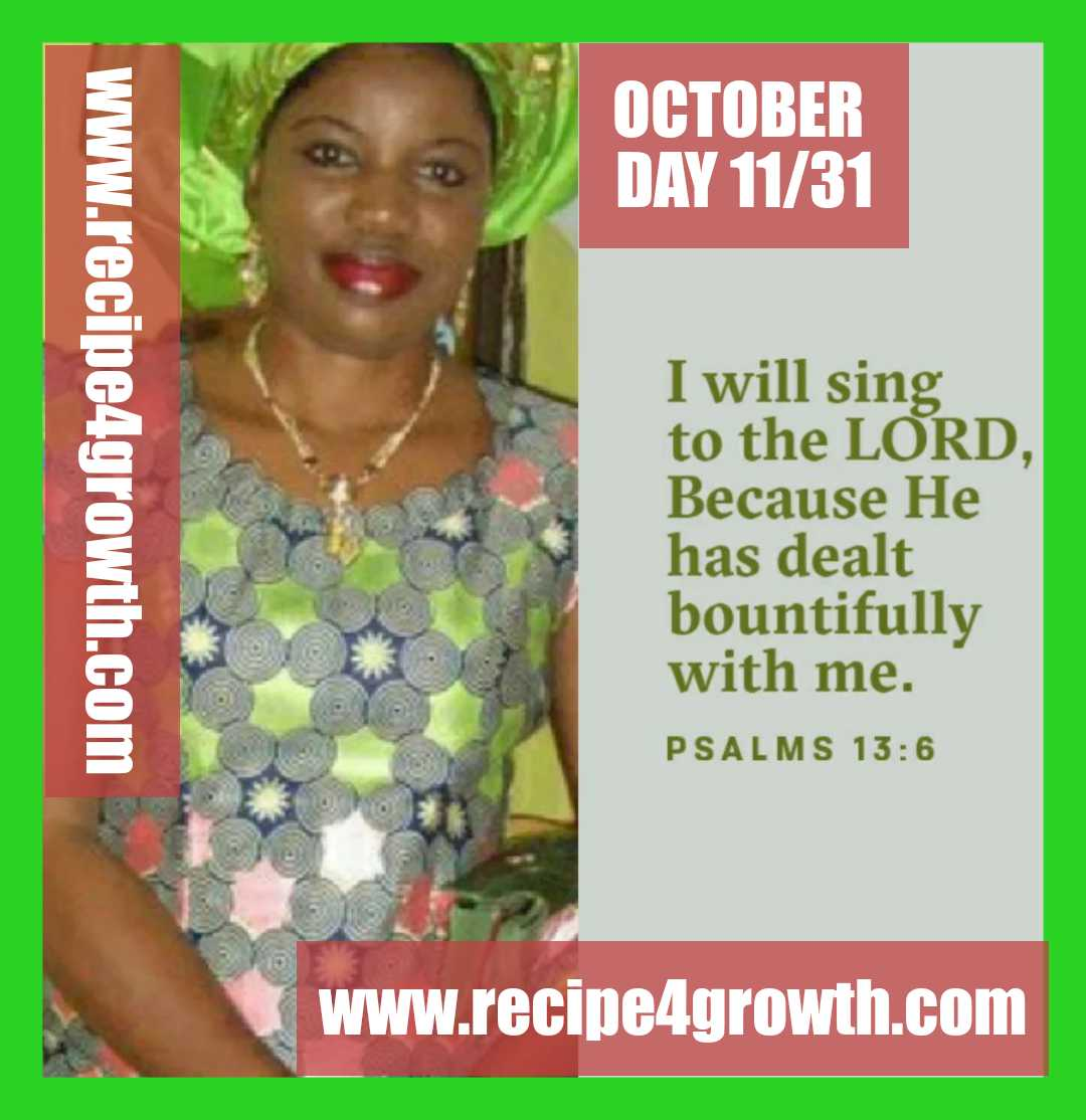 GOD HAS DEALT BOUNTIFULLY WITH MEE DAY 11